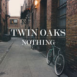 Twin Oaks - Nothing