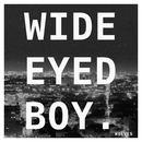 Wide Eyed Boy - Wolves