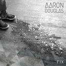 Aaron Douglas - Fix (Single version)