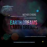 Mother Cyborg - Earth Dreams