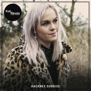 Kat Reyes - Hackney Sunrise