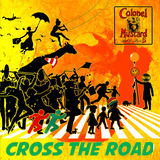 Colonel Mustard & The Dijon 5 - 'Cross The Road/Freedom For The Children'