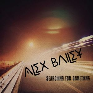 TeamAlexBailey - Searching For Something