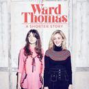 Ward Thomas - A Shorter Story