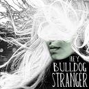 Hey Bulldog - Stranger