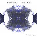 Border Grime - Microscopique