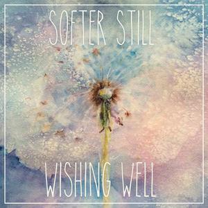 Softer Still - Wishing Well
