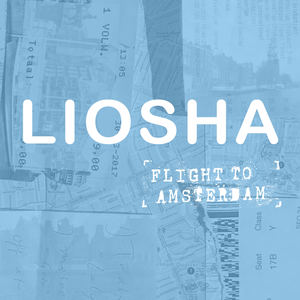 LIOSHA - Flight To Amsterdam