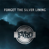 PYRO - Forget the Silver Lining