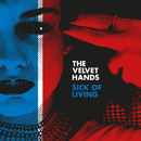 The Velvet Hands - Sick Of Living (Radio Edit)