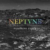 Palomino Party - Neptvne