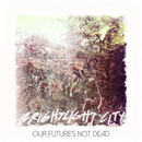 Brightlight City - Our Future's Not Dead