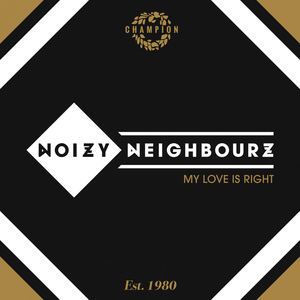 Noizy Neighbourz - My Love Is Right (Frankee Remix)