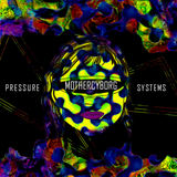 Mother Cyborg - Pressure Systems