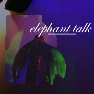 Elephant Talk - Cabin Fever