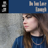 Nia Wyn - Do You Love Enough