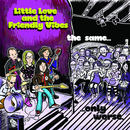 Little Love and the Friendly Vibes - The Same, Only Worse
