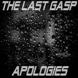 The Last Gasp - Apologies