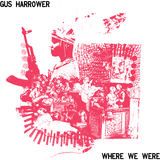 Where We Were (Gus Harrower)