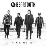 Beartooth - Sick of me