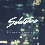 Soliterre - Never Enough