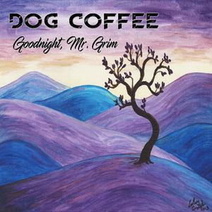 Dog Coffee - Goodnight, Mr. Grim