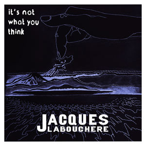 Jacques Labouchere - It's Not What You Think