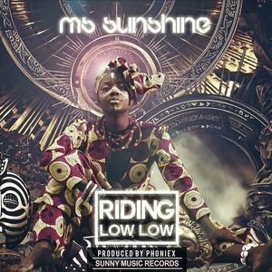 Ms Sunshine - Riding Low Low