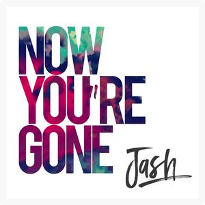 JASH - Now Your Gone