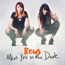 REWS - MISS YOU IN THE DARK