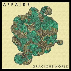 AFFAIRS - Gracious World