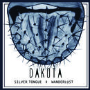 Dakota - Silver Tongue | Wanderlust