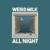 Weird Milk - All Night