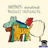 Masaki Hanakata - Bremen Soundtrack