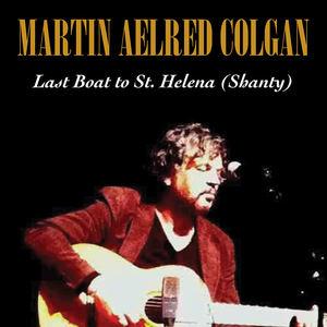 Martin Aelred Colgan - Last Boat to St. Helena (shanty)