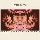 Freedom Fry - Brave (Freedom Fry Remix)