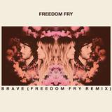 Brave (Freedom Fry Remix) (Freedom Fry)
