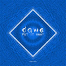 DAWA - Put It Away Remixes
