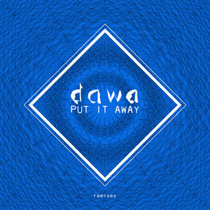 DAWA - Put It Away