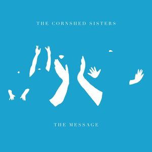 Cornshed Sisters - The Message