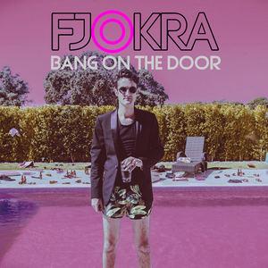 Fjokra - Bang On The Door