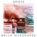 Bella McKendree - Grieve