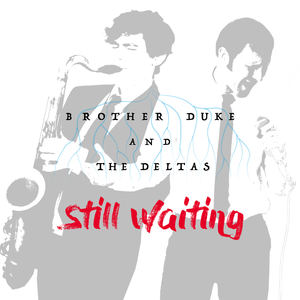 Brother Duke and the Deltas - Drippin'