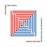 The Other Two Sides - Stoke the Fire / Changing of the Season