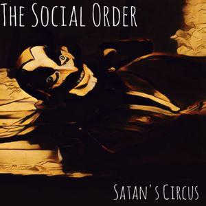 The Social Order - Satan's Circus