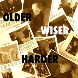 Older Wiser Harder - Church of Sound and Vision