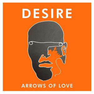 Arrows Of Love - Desire