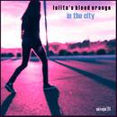 Lolita's Blood Orange - In The City
