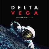 Delta Vega - Breathe Real Slow