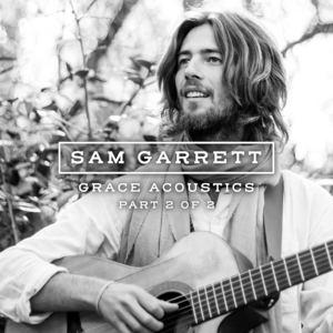 Sam Garrett - I Believe